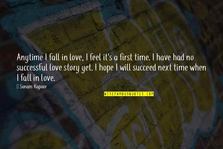 The First Time You Fall In Love Quotes By Sonam Kapoor: Anytime I fall in love, I feel it's