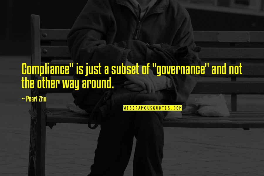 """The Force Yoda Quotes By Pearl Zhu: Compliance"""" is just a subset of """"governance"""" and"""