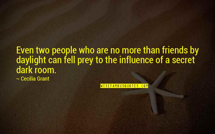 The Friends Quotes By Cecilia Grant: Even two people who are no more than