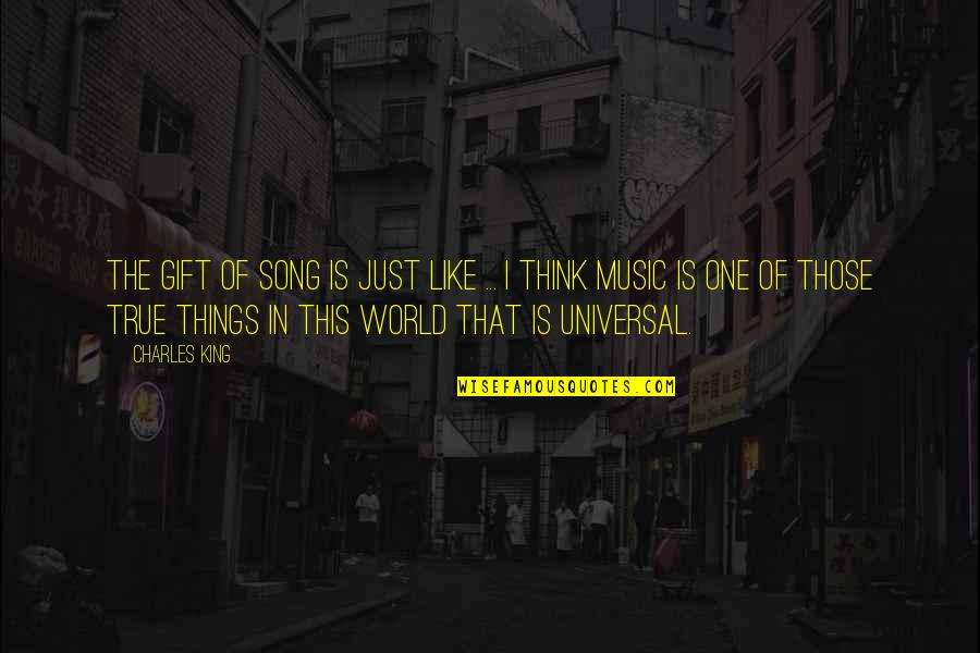 The Gift Of Music Quotes By Charles King: The gift of song is just like ...