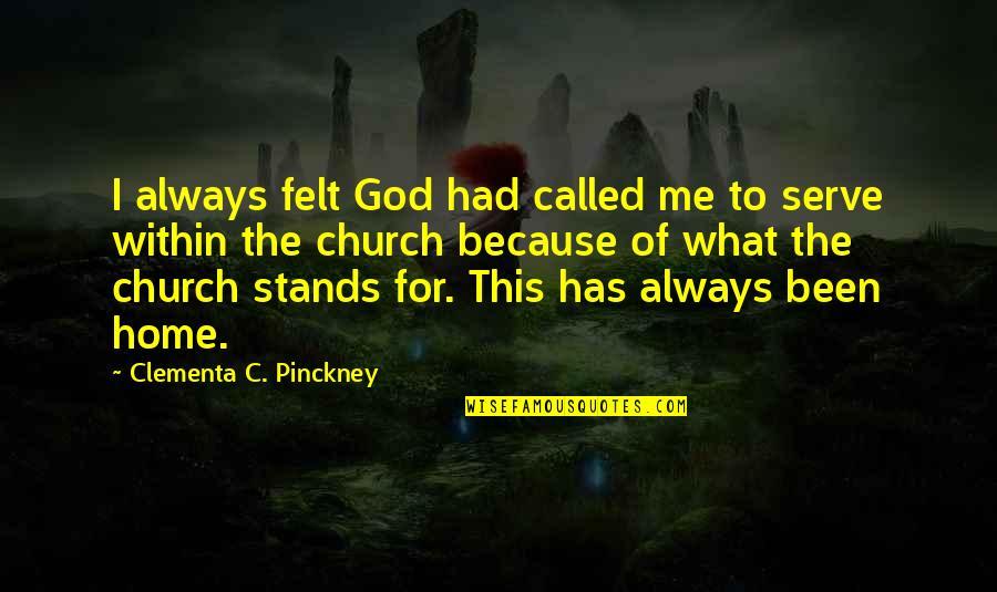 The God I Serve Quotes By Clementa C. Pinckney: I always felt God had called me to