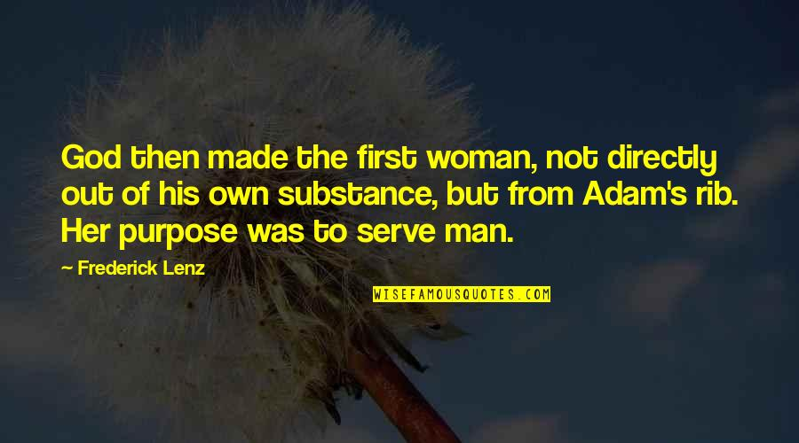 The God I Serve Quotes By Frederick Lenz: God then made the first woman, not directly