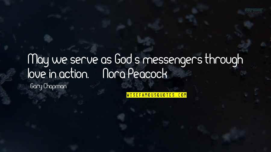 The God I Serve Quotes By Gary Chapman: May we serve as God's messengers through love