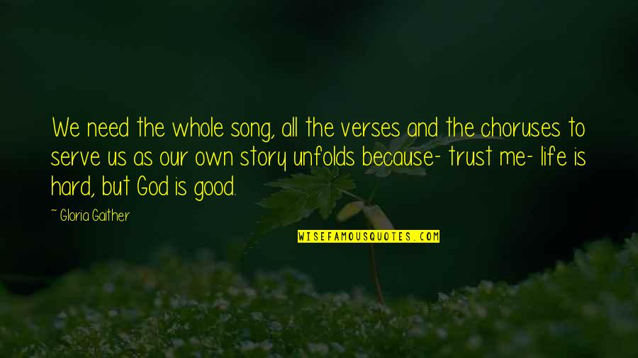 The God I Serve Quotes By Gloria Gaither: We need the whole song, all the verses