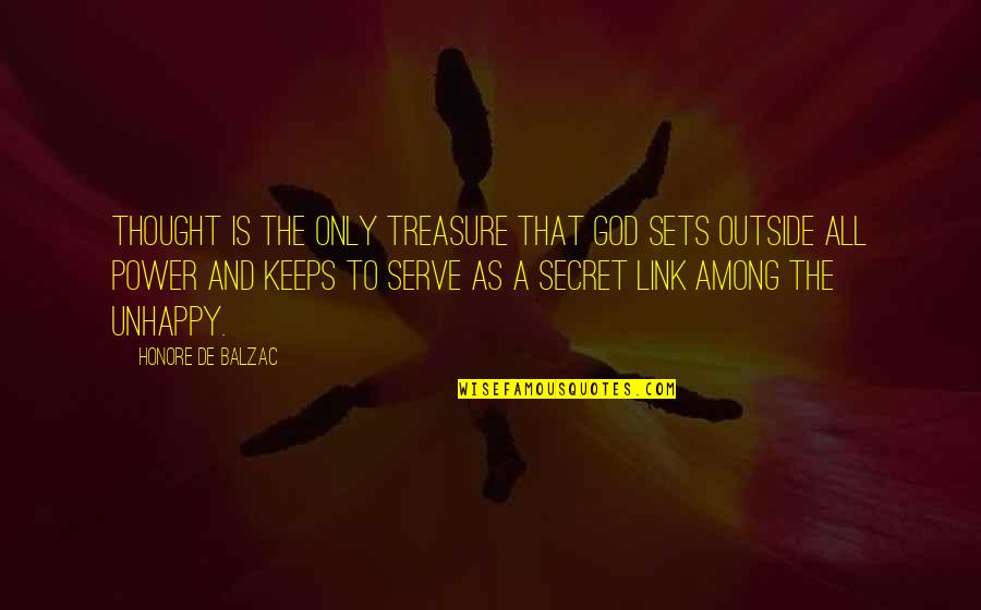 The God I Serve Quotes By Honore De Balzac: Thought is the only treasure that God sets