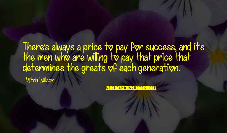 The Godfather Movie Quotes By Mitch Wilson: There's always a price to pay for success,