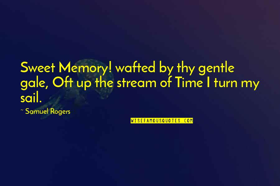 The Godfather Movie Quotes By Samuel Rogers: Sweet Memory! wafted by thy gentle gale, Oft