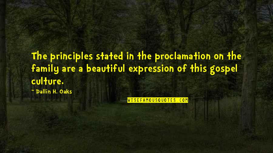 The Gospel Quotes By Dallin H. Oaks: The principles stated in the proclamation on the