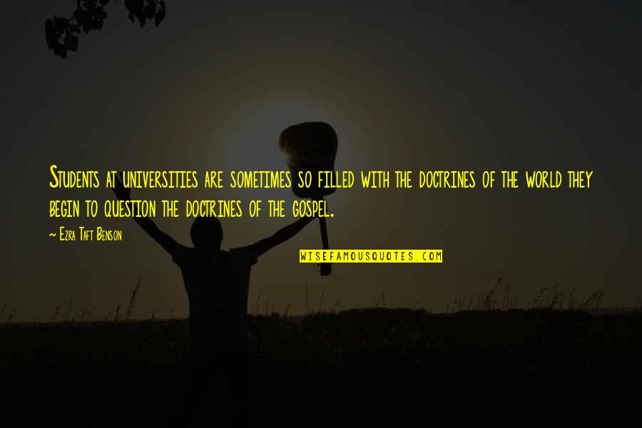 The Gospel Quotes By Ezra Taft Benson: Students at universities are sometimes so filled with