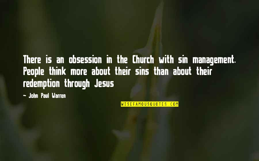 The Gospel Quotes By John Paul Warren: There is an obsession in the Church with
