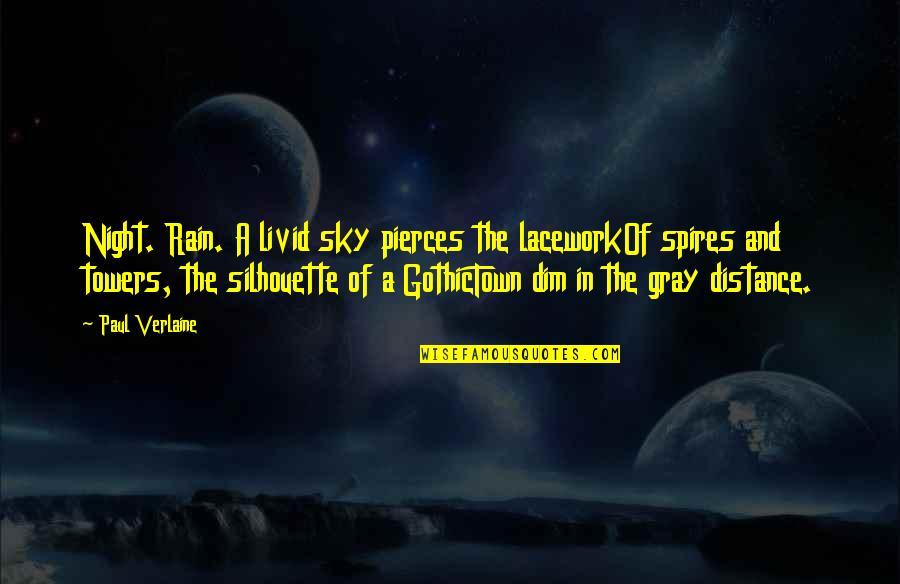 The Gray Sky Quotes By Paul Verlaine: Night. Rain. A livid sky pierces the laceworkOf