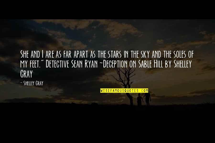 The Gray Sky Quotes By Shelley Gray: She and I are as far apart as