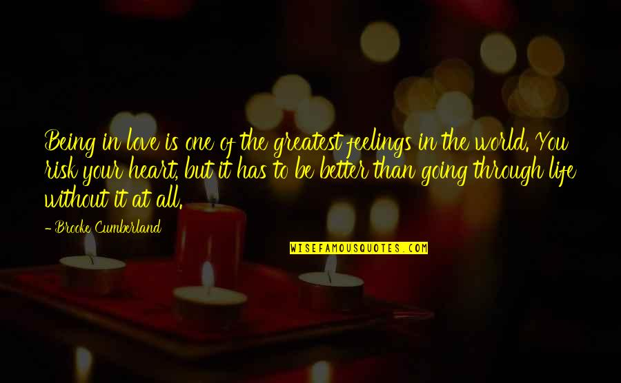 The Greatest Love Of All Quotes By Brooke Cumberland: Being in love is one of the greatest