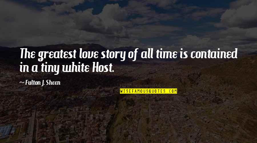 The Greatest Love Of All Quotes By Fulton J. Sheen: The greatest love story of all time is