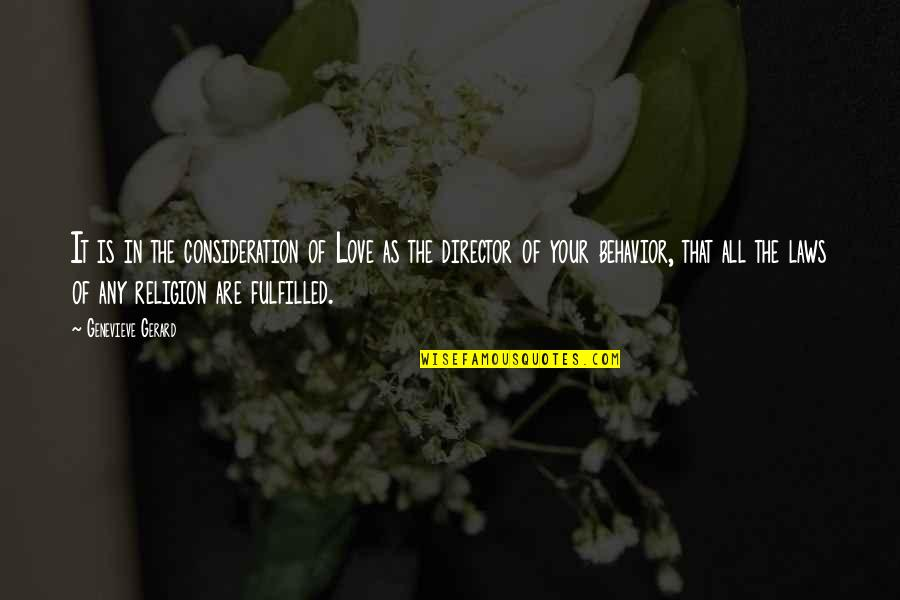 The Greatest Love Of All Quotes By Genevieve Gerard: It is in the consideration of Love as