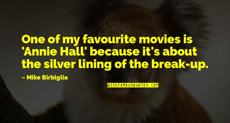 The Hall Quotes By Mike Birbiglia: One of my favourite movies is 'Annie Hall'