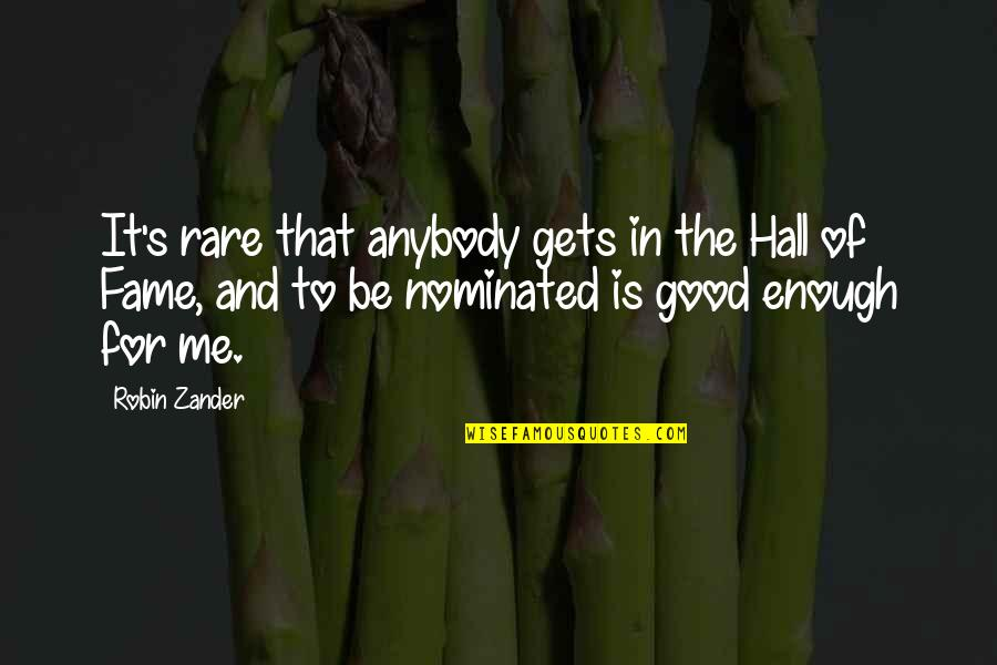 The Hall Quotes By Robin Zander: It's rare that anybody gets in the Hall