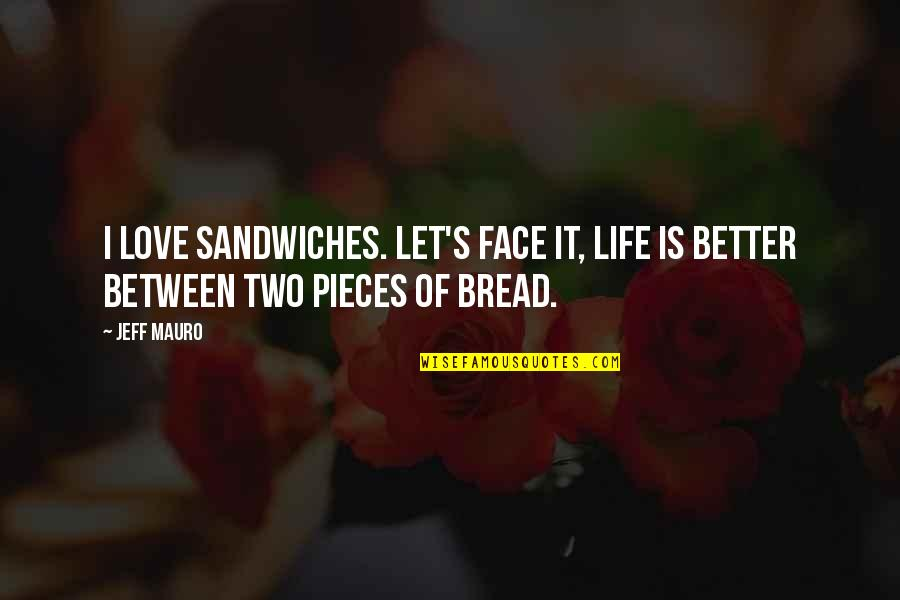 the holiday movie funny quotes by jeff mauro i love sandwiches lets face it