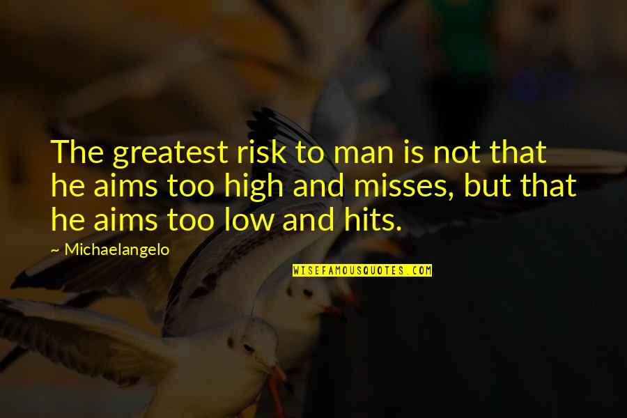 the holiday movie funny quotes by michaelangelo the greatest risk to man is not that