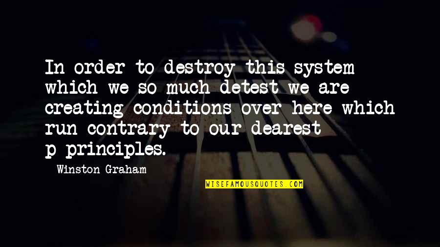 The Homefront In Wwii Quotes By Winston Graham: In order to destroy this system which we