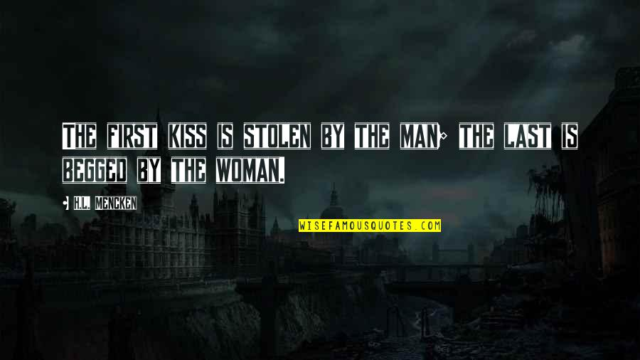 The Hunchback Of Notre Dame 1997 Quotes By H.L. Mencken: The first kiss is stolen by the man;