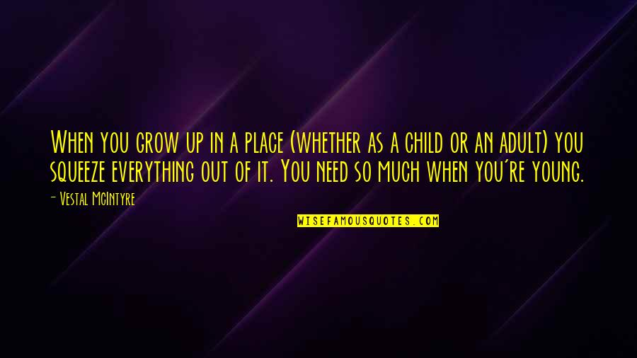 The Hunchback Of Notre Dame 1997 Quotes By Vestal McIntyre: When you grow up in a place (whether