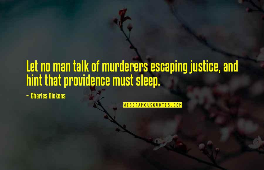The Hunchback Of Notre Dame Frollo Quotes By Charles Dickens: Let no man talk of murderers escaping justice,