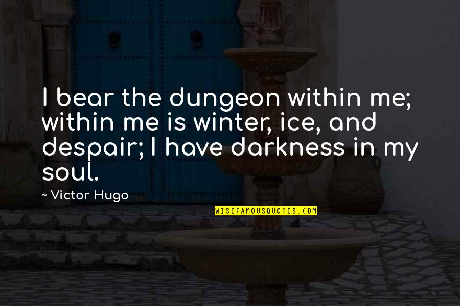 The Hunchback Of Notre Dame Frollo Quotes By Victor Hugo: I bear the dungeon within me; within me