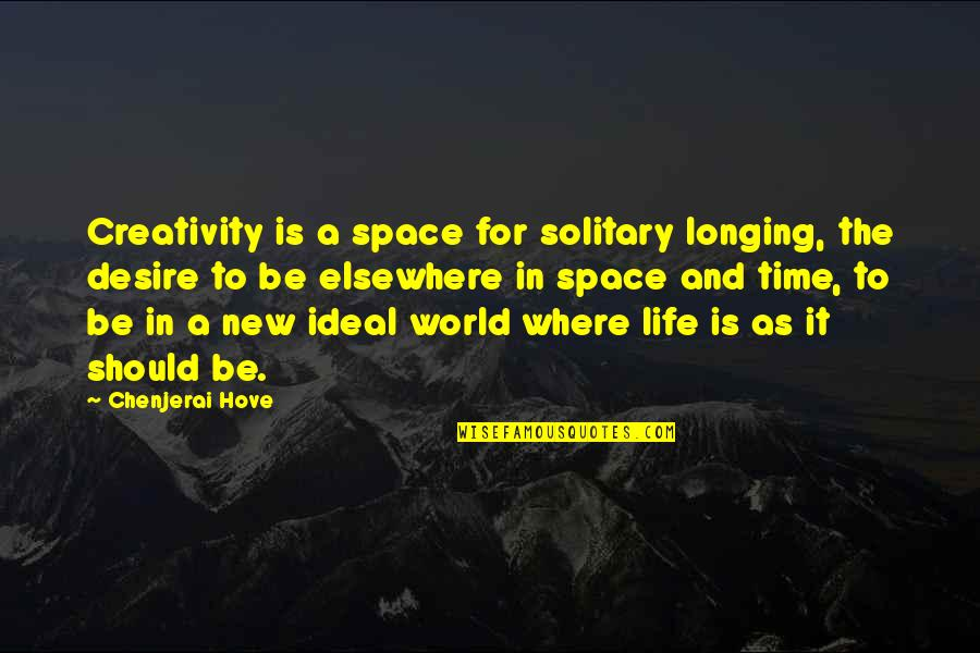 The Ideal Life Quotes By Chenjerai Hove: Creativity is a space for solitary longing, the