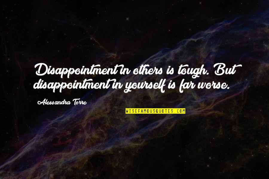 The Importance Of English Language Quotes By Alessandra Torre: Disappointment in others is tough. But disappointment in