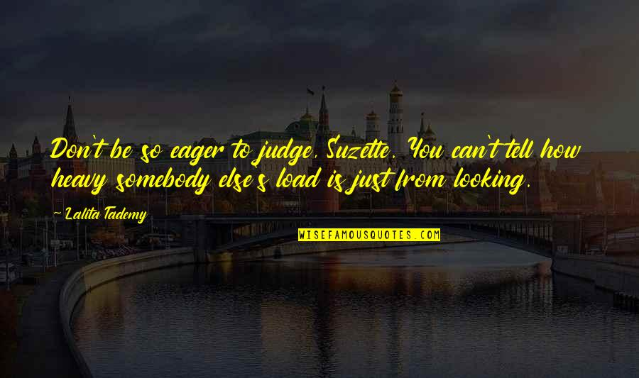 The Importance Of English Language Quotes By Lalita Tademy: Don't be so eager to judge, Suzette. You