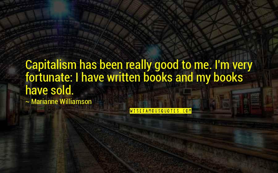 The Importance Of English Language Quotes By Marianne Williamson: Capitalism has been really good to me. I'm