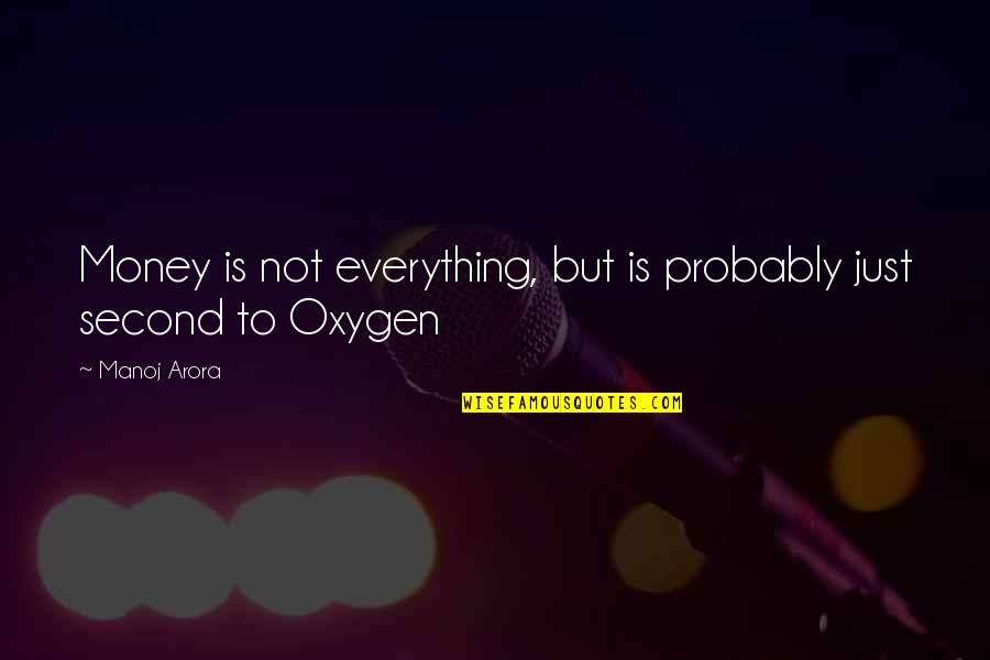 The Importance Of Money Quotes By Manoj Arora: Money is not everything, but is probably just