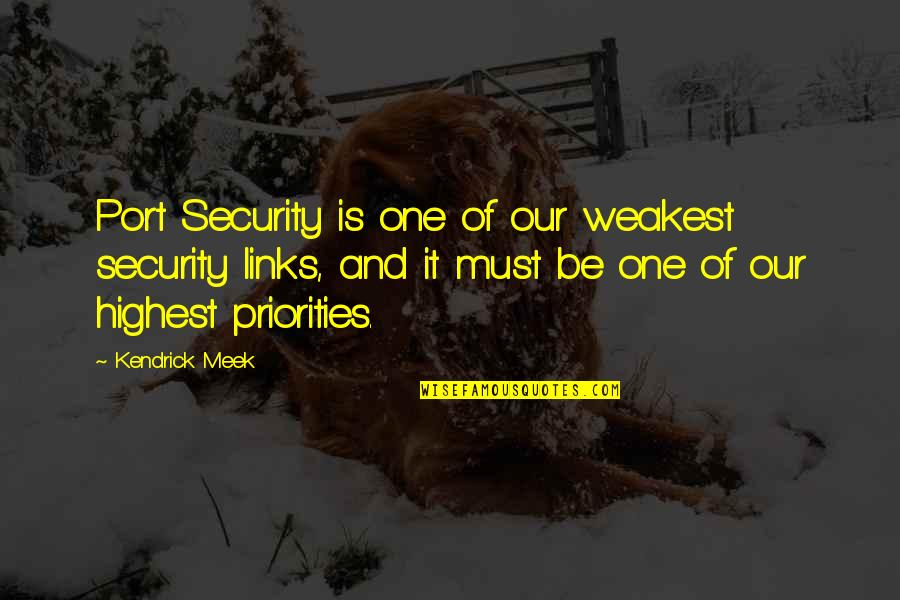 The Industrial Revolution In England Quotes By Kendrick Meek: Port Security is one of our weakest security