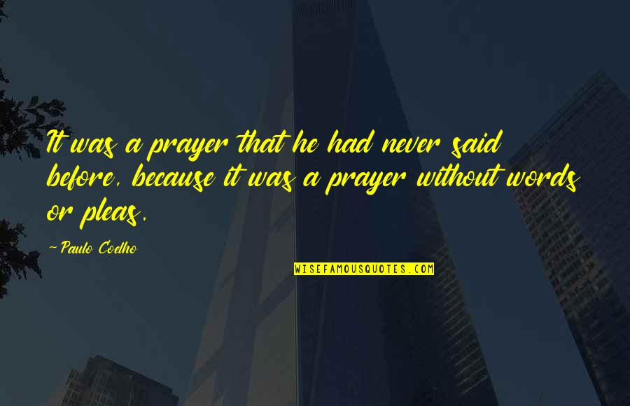 The Industrial Revolution In England Quotes By Paulo Coelho: It was a prayer that he had never