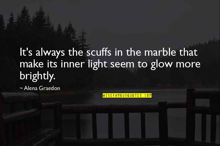 The Inner Light Quotes By Alena Graedon: It's always the scuffs in the marble that