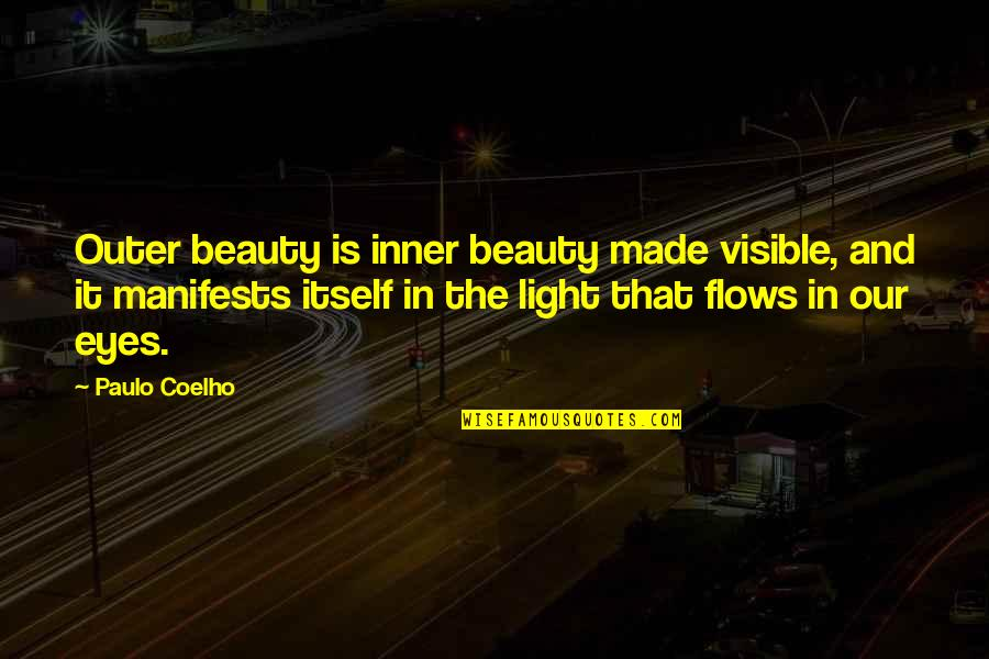The Inner Light Quotes By Paulo Coelho: Outer beauty is inner beauty made visible, and