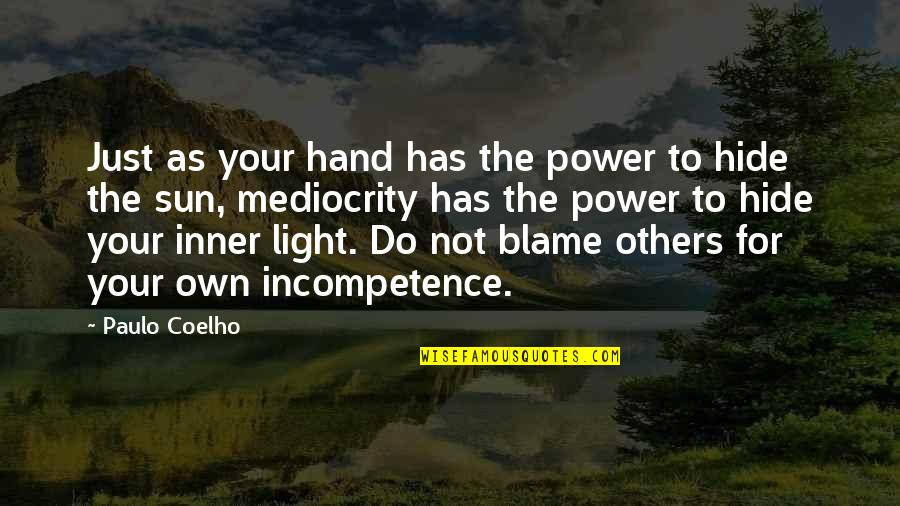 The Inner Light Quotes By Paulo Coelho: Just as your hand has the power to
