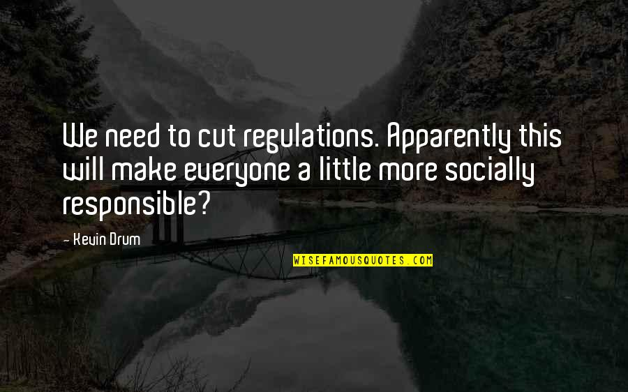 The Internet Is Coming Quotes By Kevin Drum: We need to cut regulations. Apparently this will