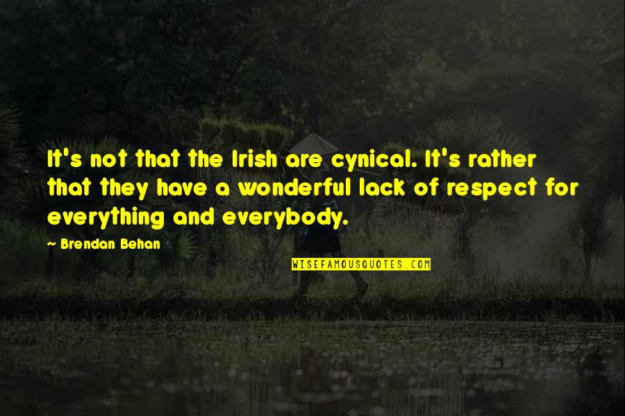 The Irish Quotes By Brendan Behan: It's not that the Irish are cynical. It's