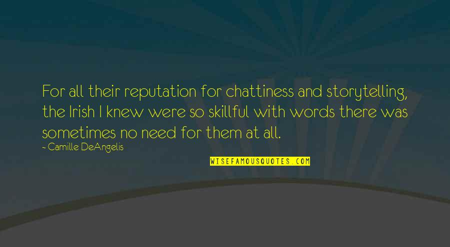 The Irish Quotes By Camille DeAngelis: For all their reputation for chattiness and storytelling,