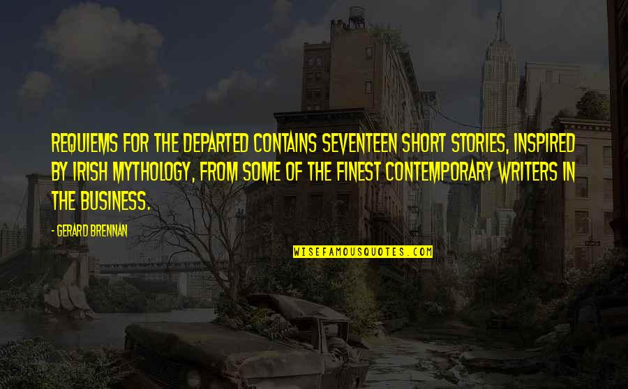The Irish Quotes By Gerard Brennan: Requiems for the Departed contains seventeen short stories,