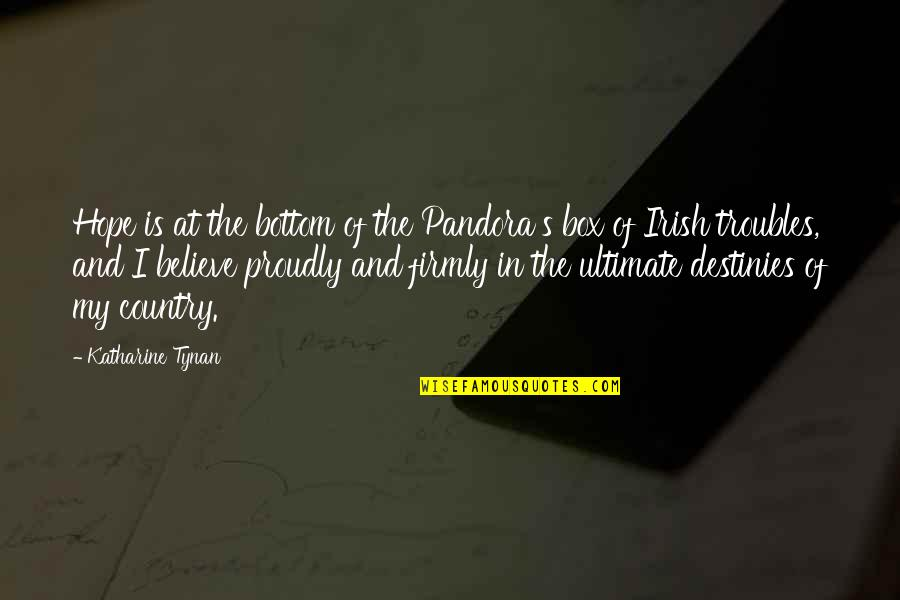 The Irish Quotes By Katharine Tynan: Hope is at the bottom of the Pandora's