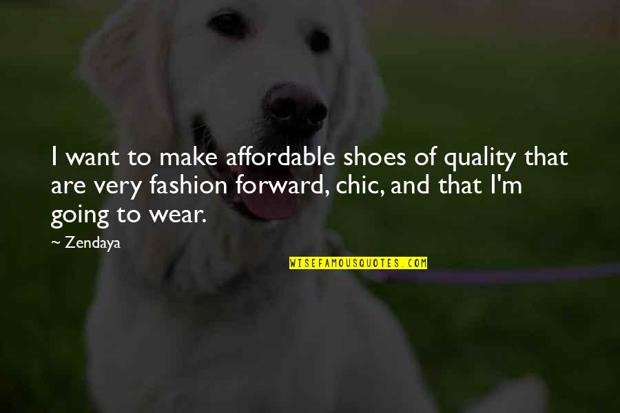 The Joys Of Summer Quotes By Zendaya: I want to make affordable shoes of quality