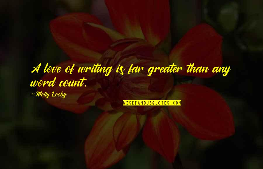 The L Word Molly Quotes By Molly Looby: A love of writing is far greater than