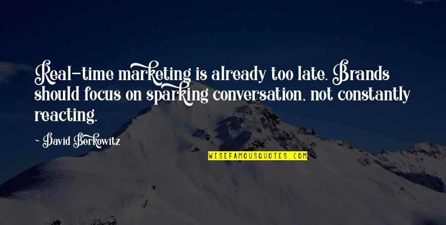 The Lake House Quotes By David Berkowitz: Real-time marketing is already too late. Brands should