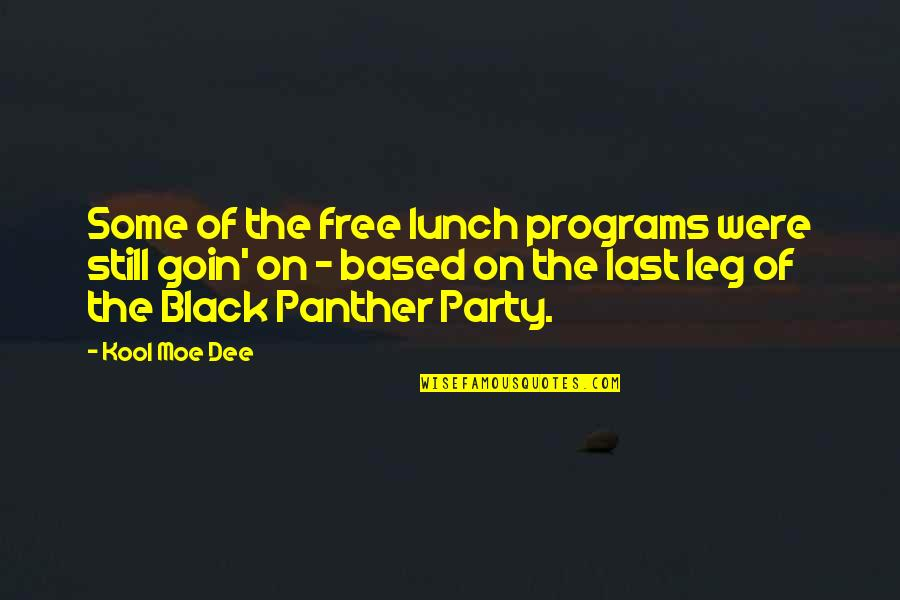 The Last Leg Quotes By Kool Moe Dee: Some of the free lunch programs were still