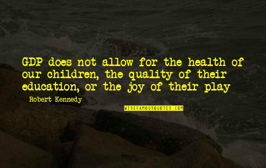 The Last Leg Quotes By Robert Kennedy: GDP does not allow for the health of