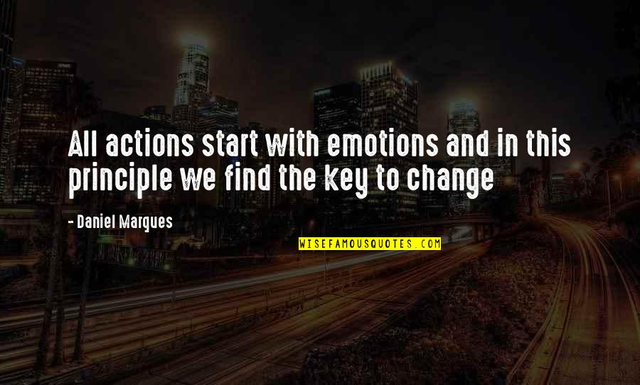 The Law Of Attraction Quotes By Daniel Marques: All actions start with emotions and in this