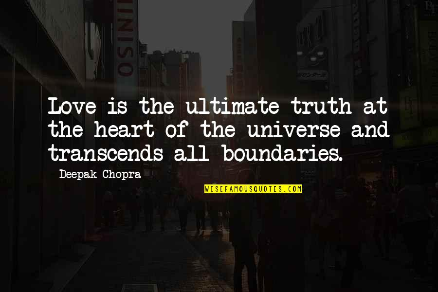 The Law Of Attraction Quotes By Deepak Chopra: Love is the ultimate truth at the heart